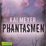 Kai Meyer Phantasmen