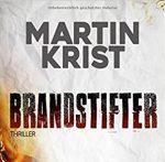 Brandstifter Martin Krist