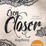 Even Closer - Kopfkino
