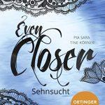 Even Closer - Sehnsucht