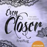 Even Closer - Freiflug