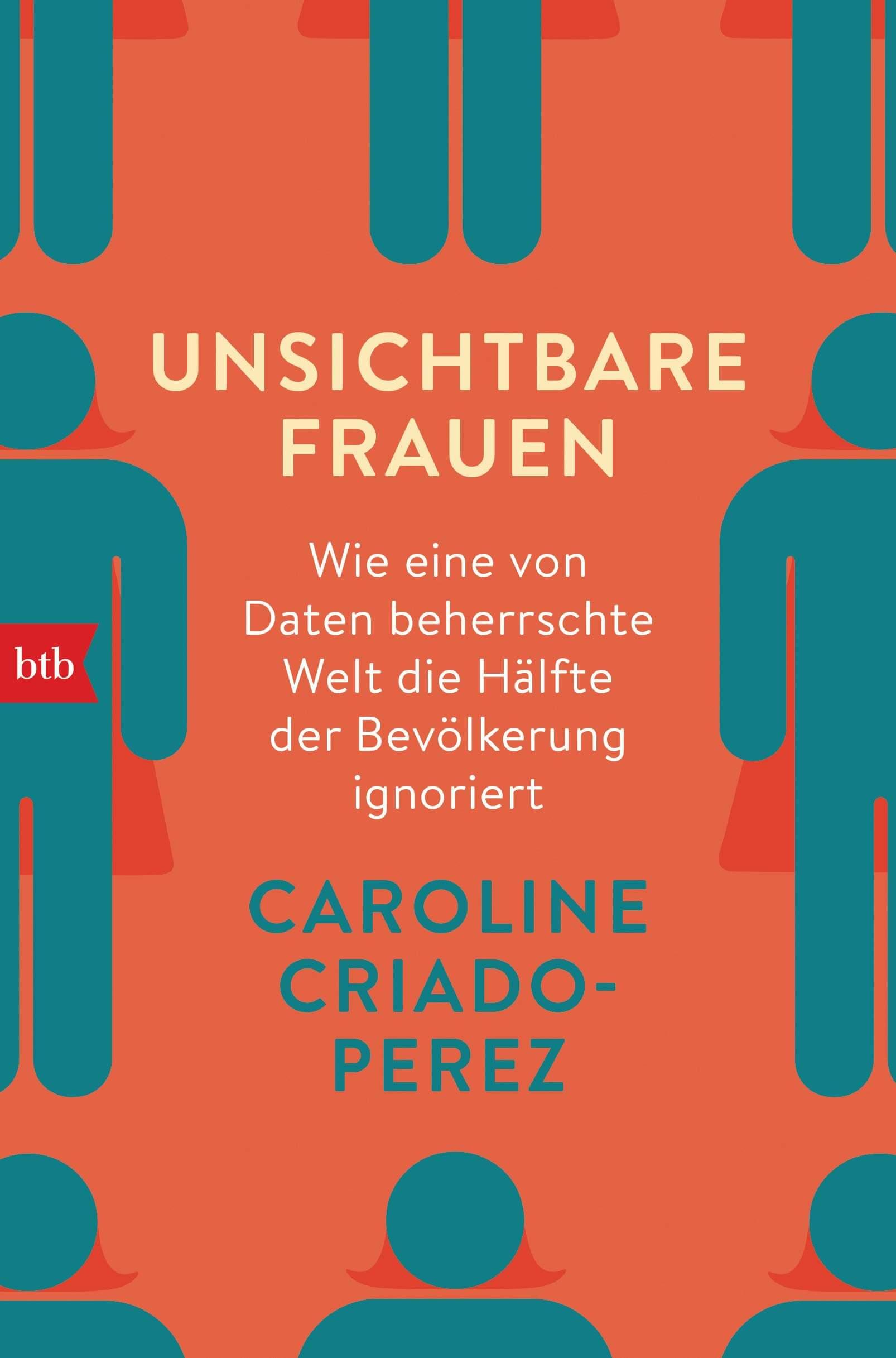 Unsichtbare Frauen: Wie eine von Daten beherrschte Welt die Hälfte der Bevölkerung ignoriert