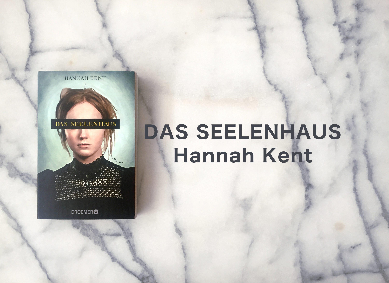 Hannah Kent - Das Seelenhaus