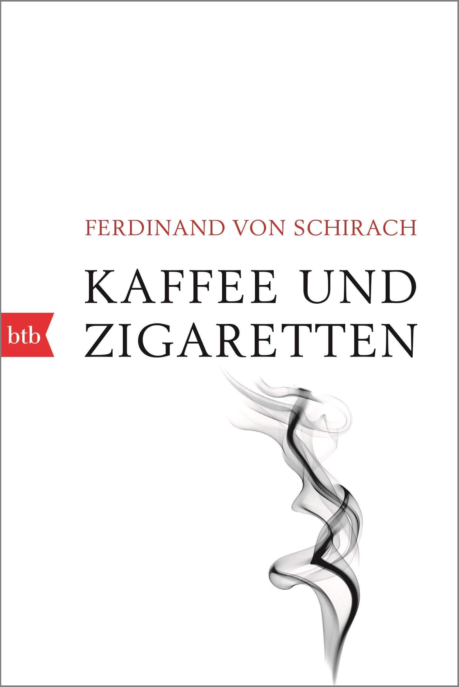 Kaffee und Zigaretten Ferdinand von Schirach